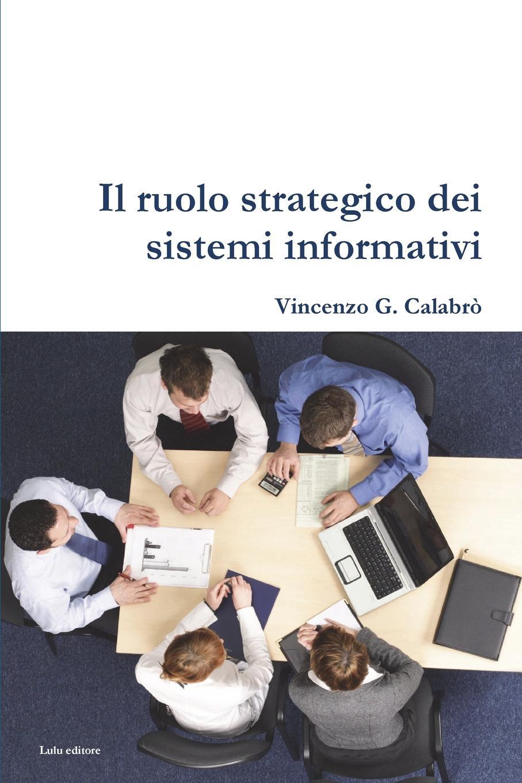 Vincenzo G. Calabro' Il ruolo strategico dei sistemi informativi pradella francesco modellazione comparativa di sistemi di certificazione energetica