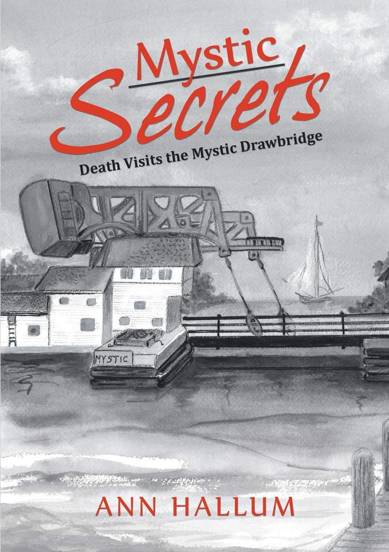 Ann Hallum Mystic Secrets. Death Visits the Mystic Drawbridge