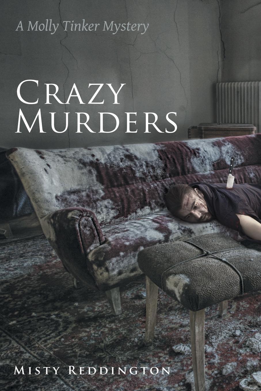 Misty Reddington Crazy Murders. A Molly Tinker Mystery цена 2017