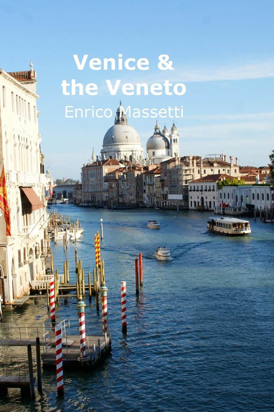 Enrico Massetti Venice . the Veneto enrico massetti venice in two three or more days