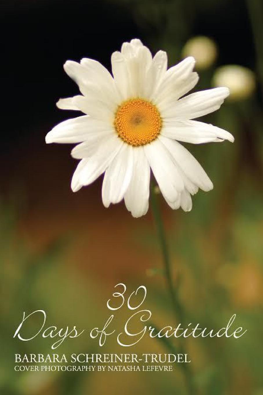 Barbara Schreiner-Trudel 30 Days of Gratitude joseph r trudel of seasons known