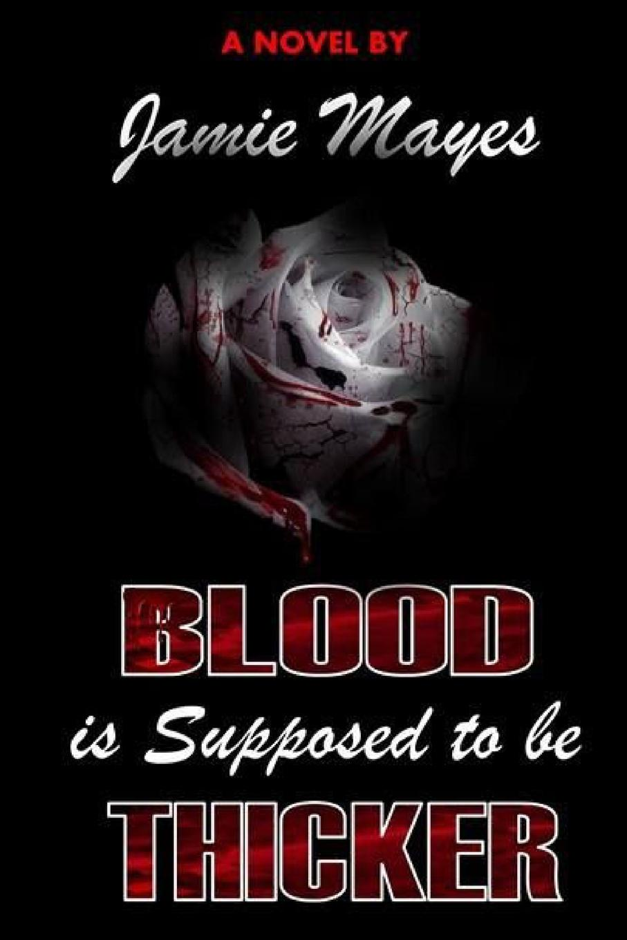 Jamie Mayes Blood is Supposed to be Thicker все цены