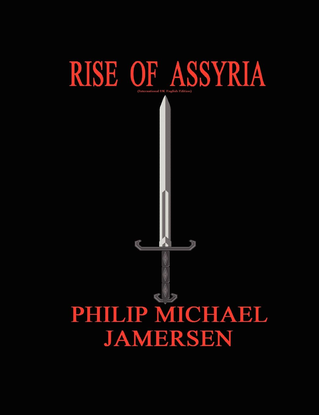 Philip Michael Jamersen Rise of Assyria (International UK English Edition) c g hine the new york and albany post road from kings bridge to the ferry at crawlier over against albany being an account of a jaunt on foot made at sundry may and november nineteen hundred and five