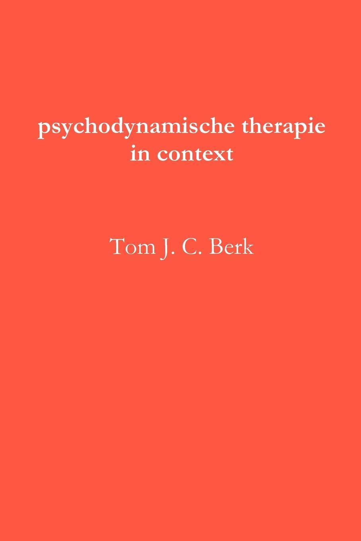 Tom J. C. Berk Psychodynamische Therapie in Context j von putten de rechtvaardige een boom
