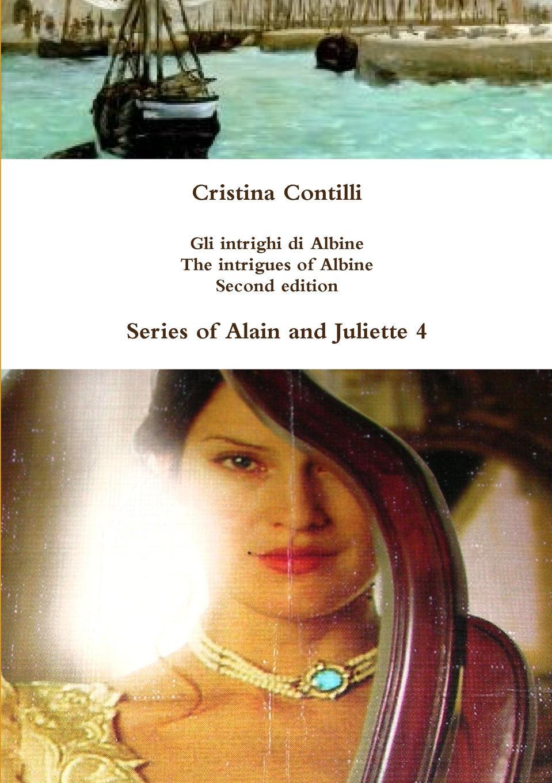 Cristina Contilli Gli intrighi di Albine / The intrigues of Albine