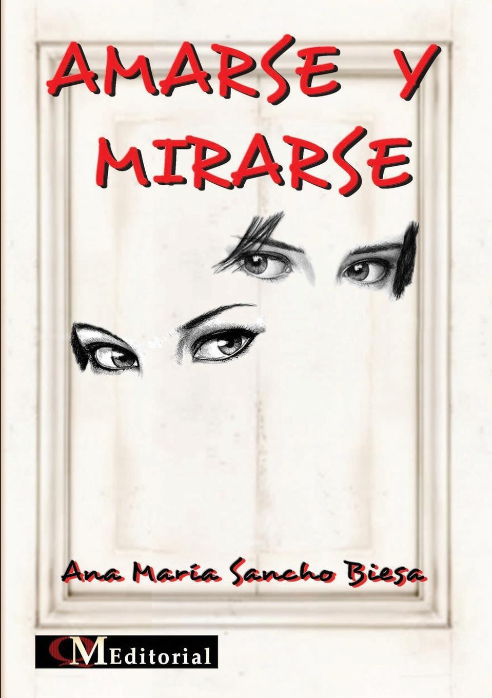 Ana María Sancho Biesa AMARSE Y MIRARSE ana maría sancho biesa la vida compartida amarse y mirarse ii