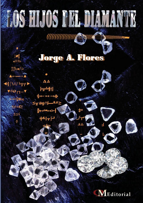 Jorge A. Flores LOS HIJOS DEL DIAMANTE los otros los otros kapsbergiana