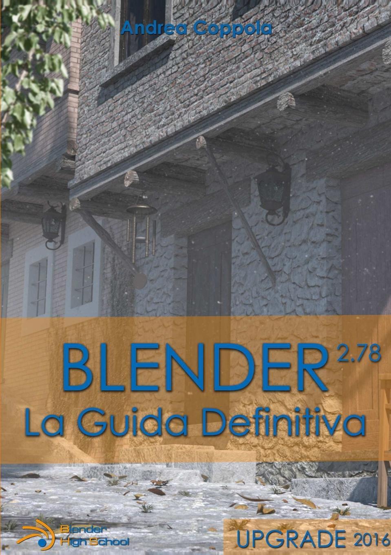 Andrea Coppola Blender - La guida definitiva - UPGRADE 2016 grammamia guida per l insegnante cd