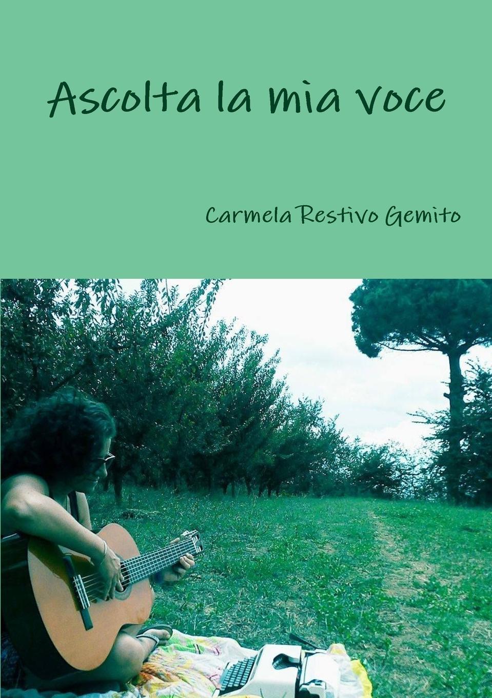 Carmela Restivo Gemito, Francesco Amoruso Ascolta la mia voce ascolta la mia voce