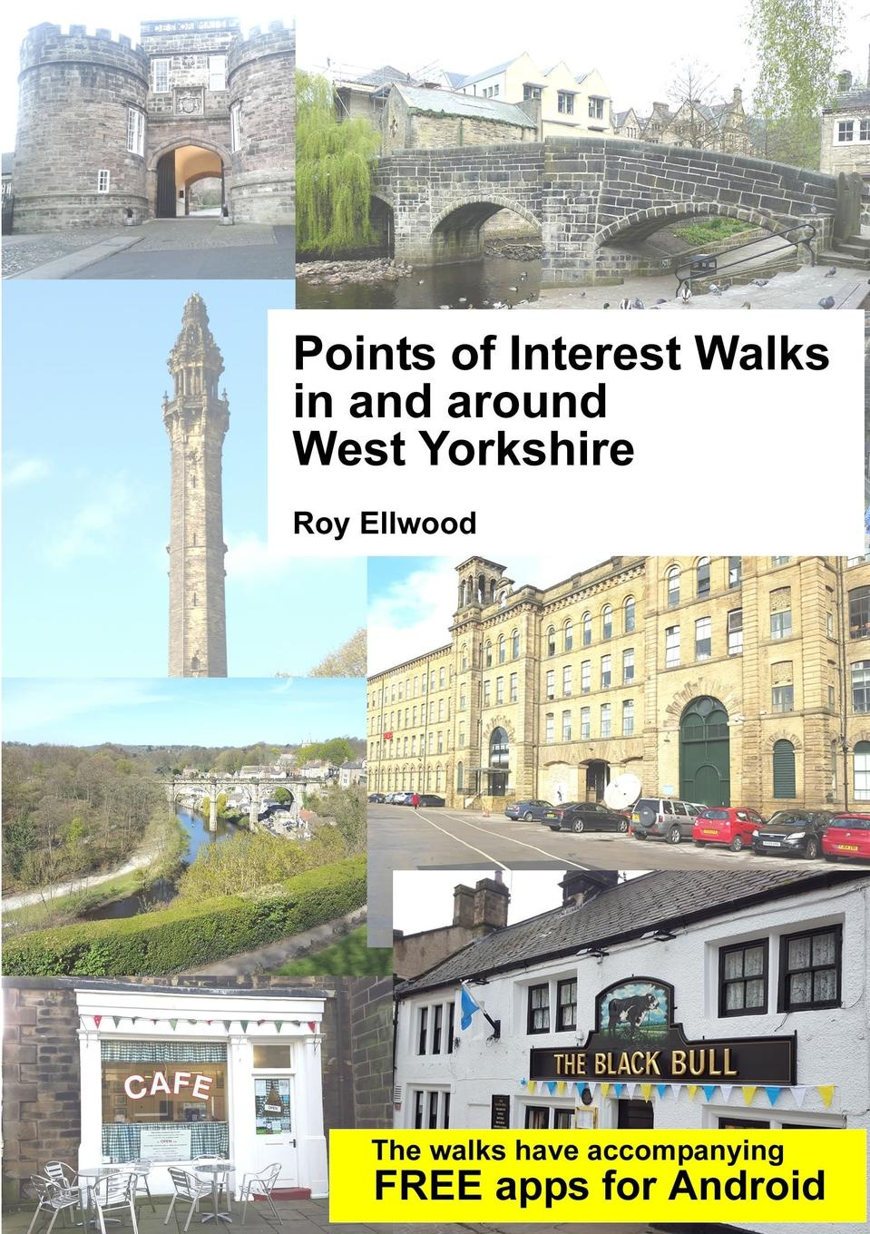 Roy Ellwood Points of Interest Walks in and around West Yorkshire