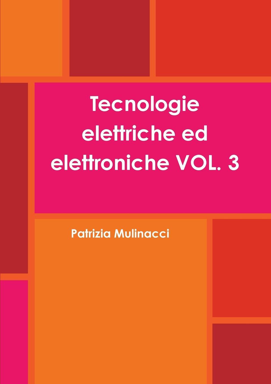 Patrizia Mulinacci Tecnologie elettriche ed elettroniche VOL. 3 annibale omodei annali universali di medicina vol 112 anno 1844 classic reprint