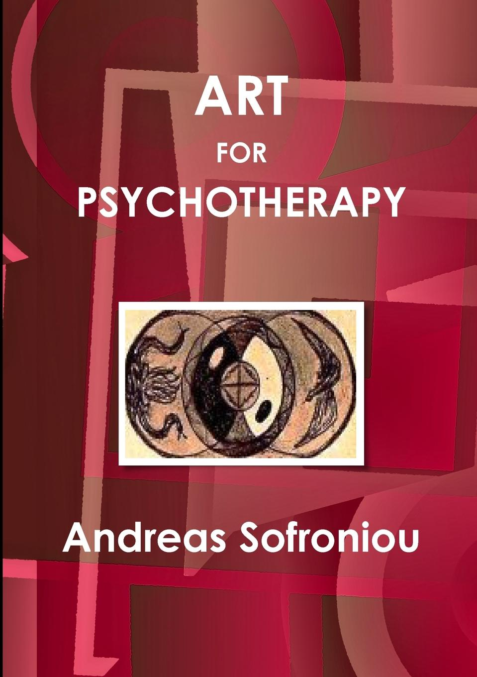 Andreas Sofroniou ART FOR PSYCHOTHERAPY the art of the book of life
