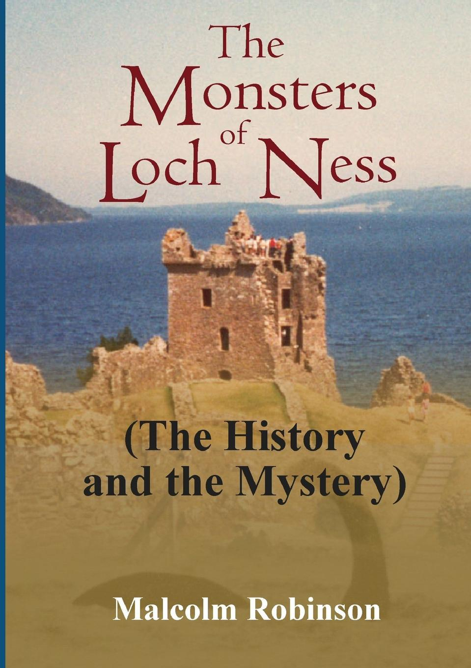 Malcolm Robinson The Monsters of Loch Ness (The History and the Mystery) malcolm kemp extreme events robust portfolio construction in the presence of fat tails isbn 9780470976791