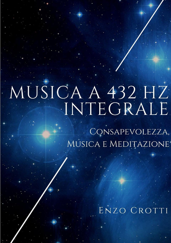 Enzo Crotti Musica a 432 Hz integrale music 432 hz