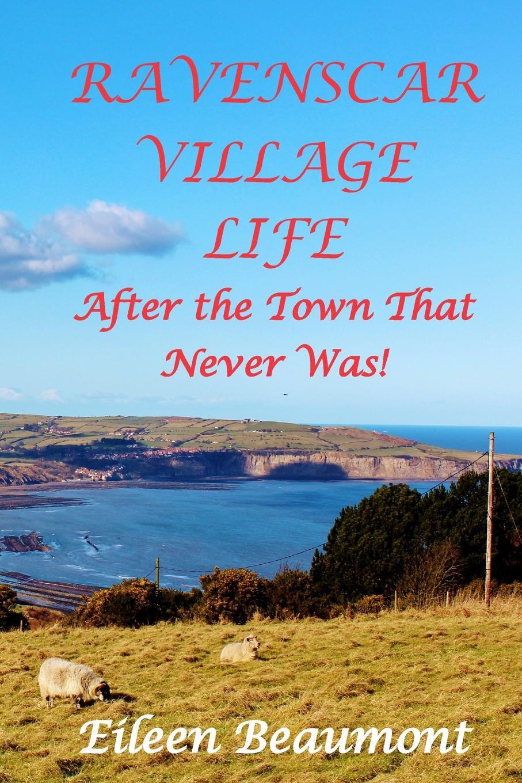 Eileen Beaumont RAVENSCAR VILLAGE LIFE life in a medieval village