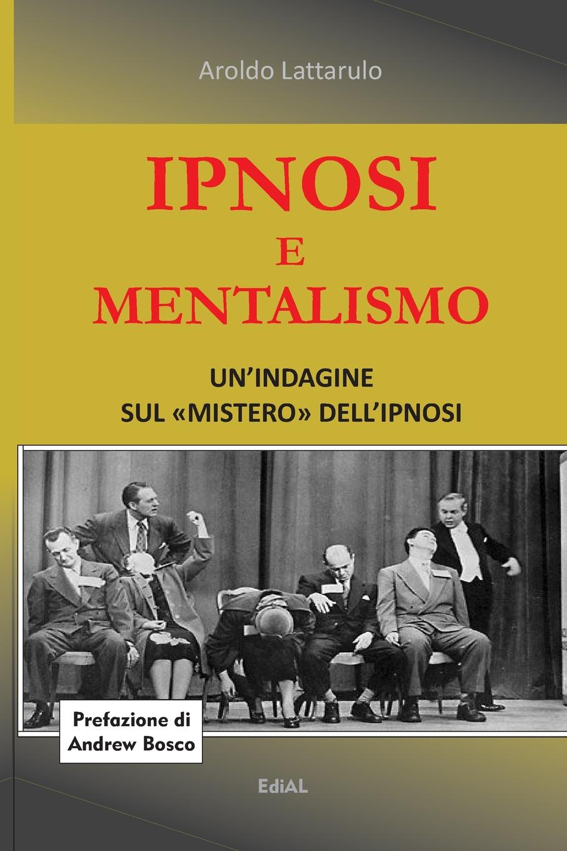 Aroldo Lattarulo Ipnosi e Mentalismo horne robert the expert witness in construction