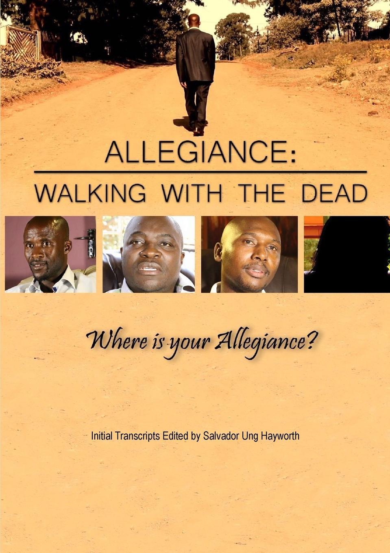 Salvador Ung Hayworth ALLEGIANCE. WALKING WITH THE DEAD duty of allegiance
