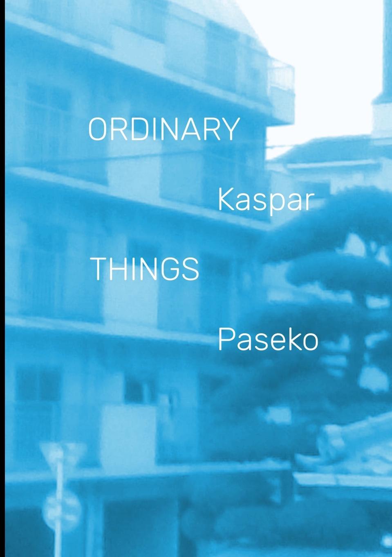 цена на Kaspar Paseko Ordinary Things