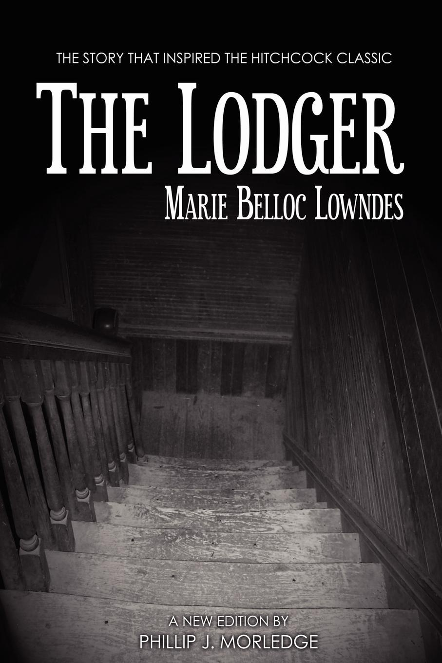 Phillip J. Morledge, Belloc Marie Lowndes The Lodger