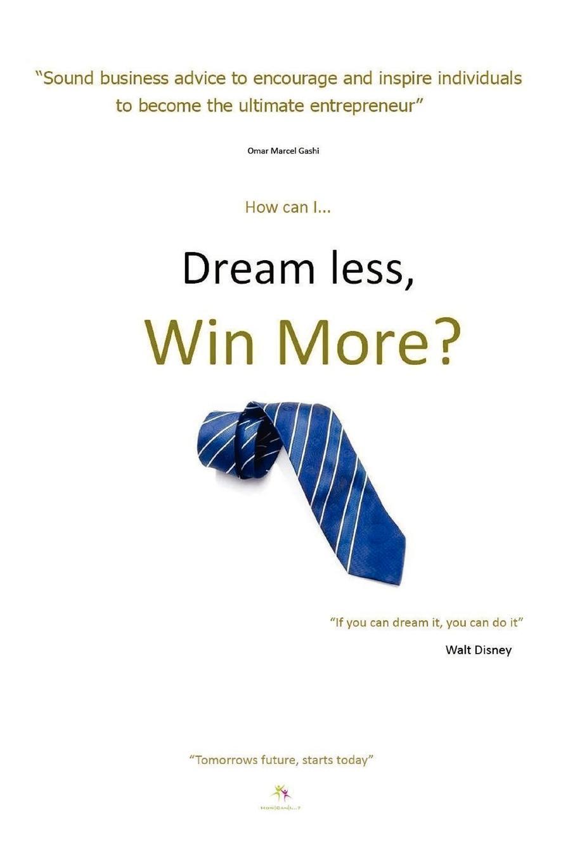 Фото - O. M. Gashi Dream Less, Win More the business book