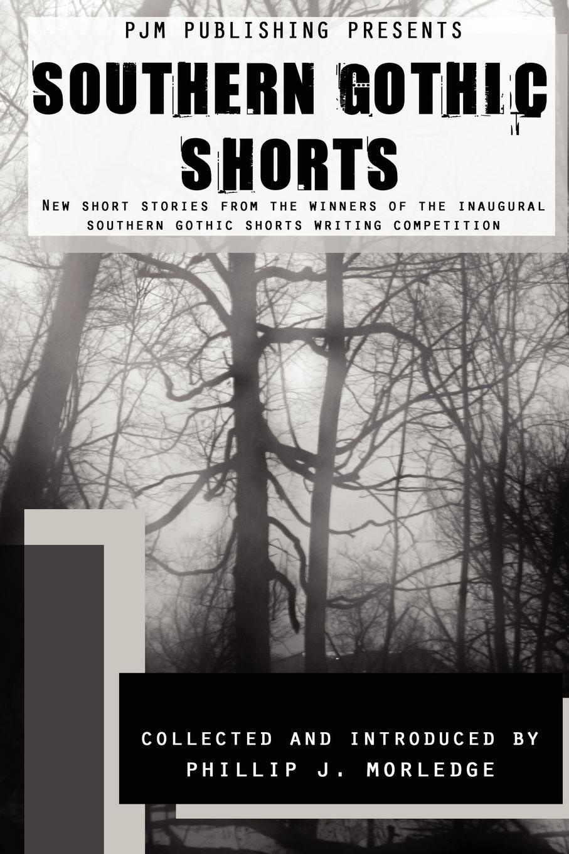 Phillip J. Morledge Southern Gothic Shorts phillip j morledge the many legends of jesse james