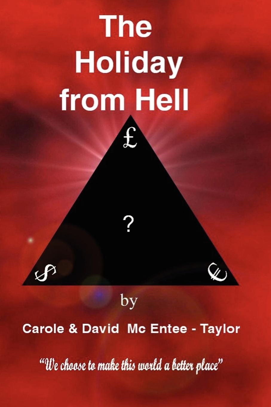 Carole and David McEntee-Taylor The Holiday from Hell все цены