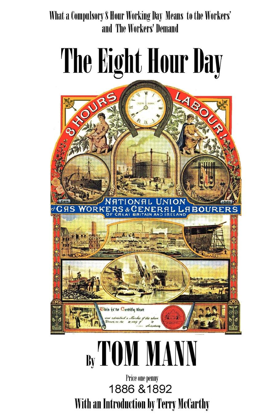 Terry McCarthy The Eight Hour Day by Tom Mann, with introduction by Terry McCarthy chris treadaway facebook marketing an hour a day
