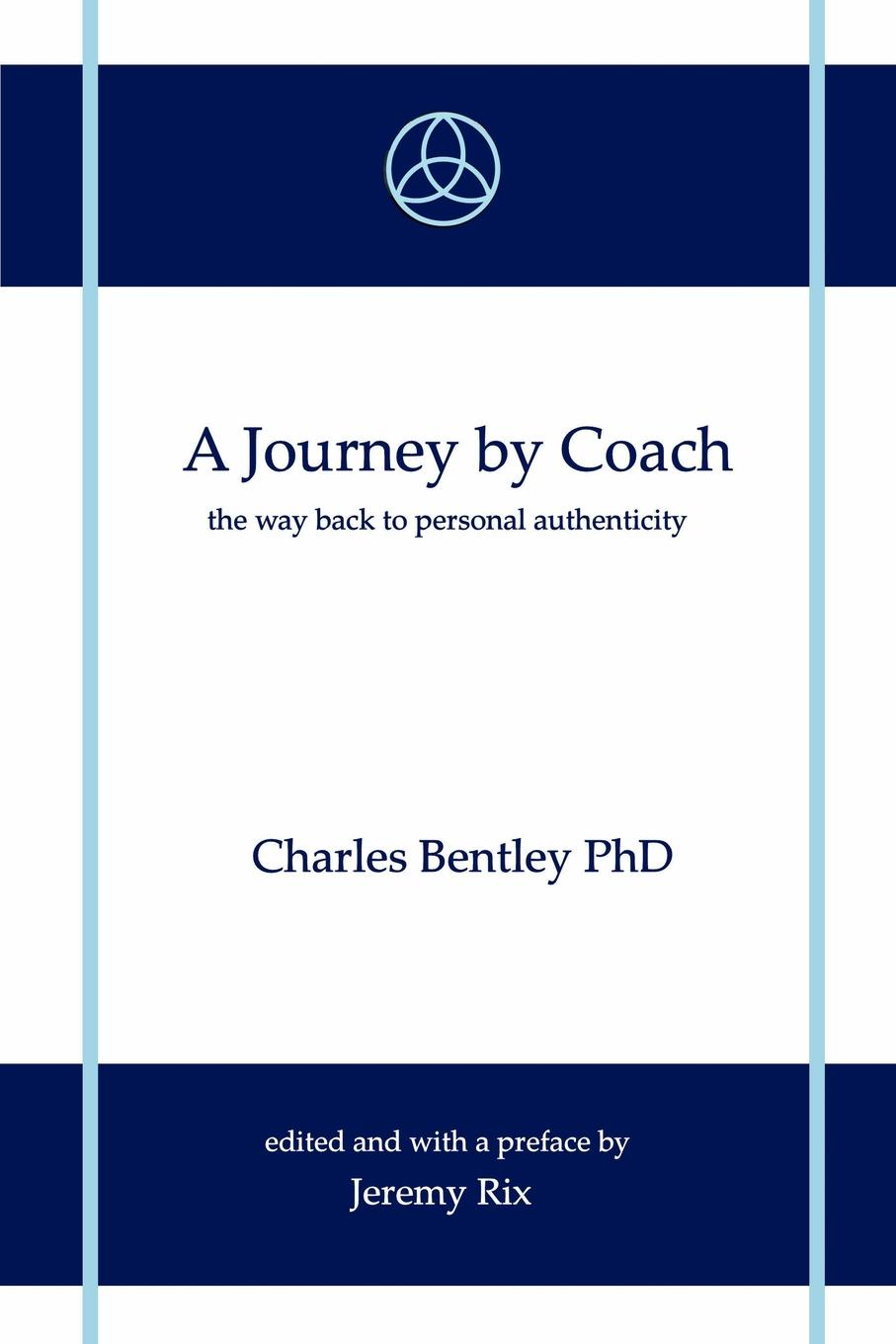 Charles Bentley PhD A Journey by Coach
