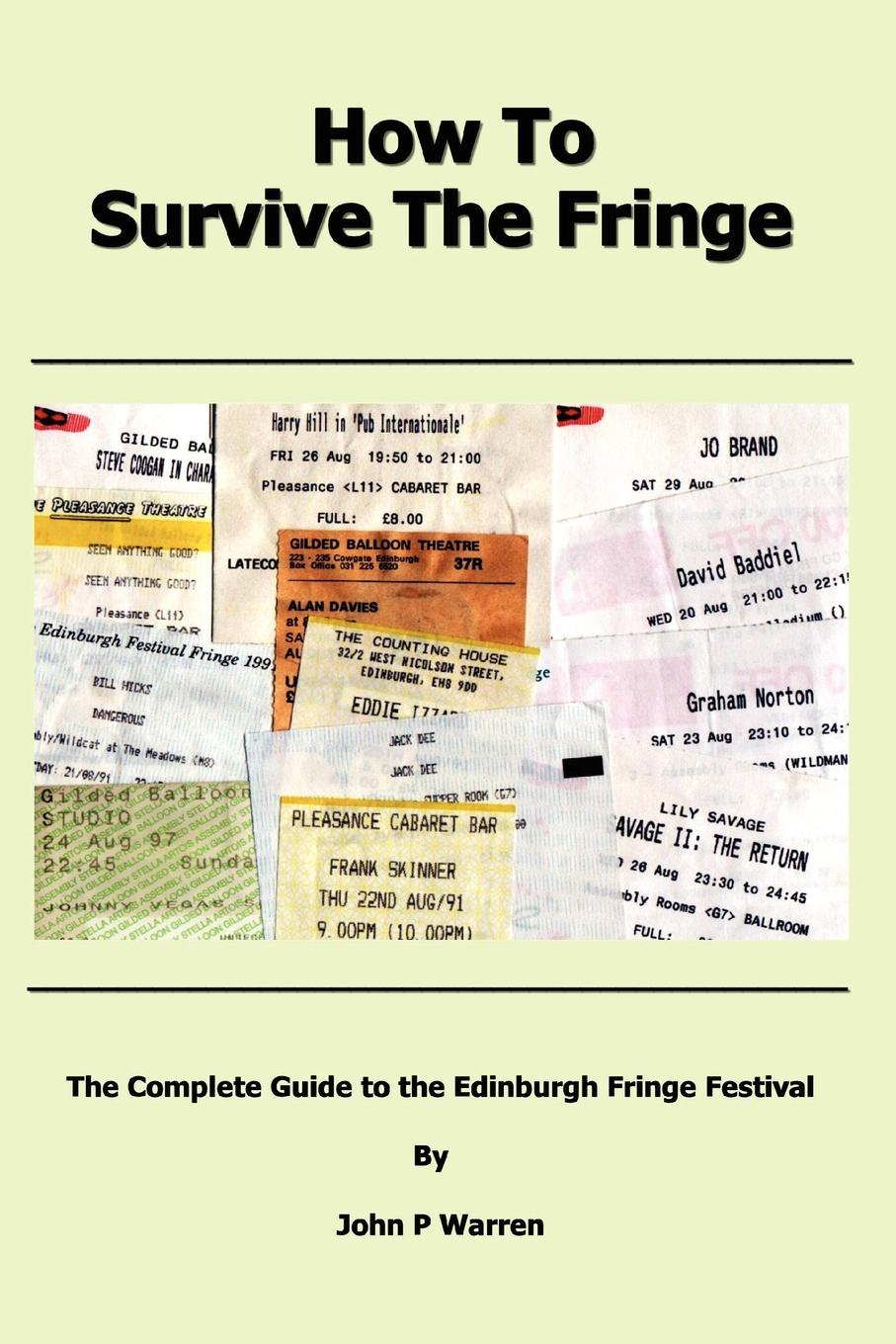 John Warren How to Survive the Fringe