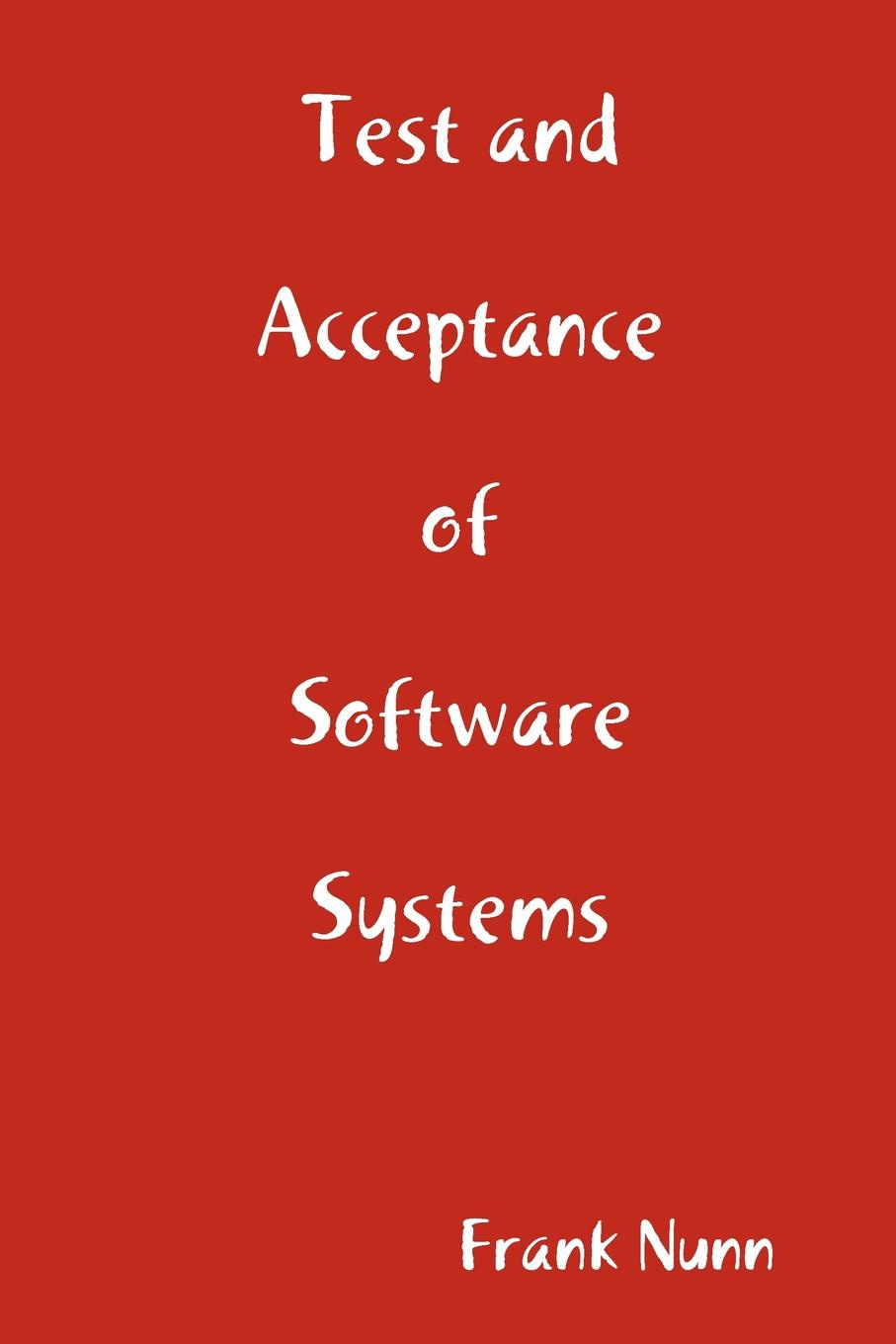 Frank Nunn test and acceptance of software systems футболка классическая printio мозаика
