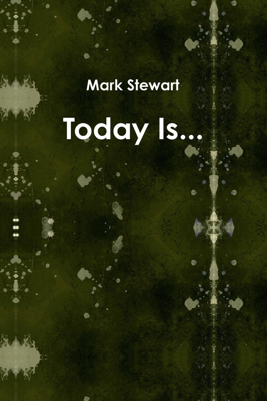 Mark Stewart Today Is... when i was five i killed myself