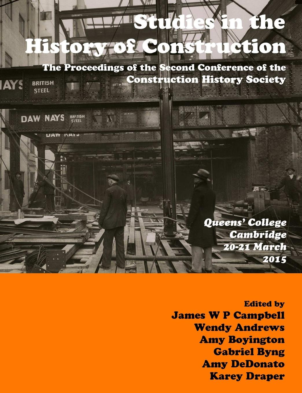 James Campbell, Karey Draper, Amy Boyington Studies in Construction History. the proceedings of the Second Construction History Society Conference history of design