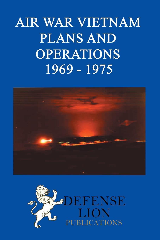 Elizabeth Hartsook, Stuart Slade Air War Vietnam Plans and Operations 1969 - 1975 cable boyd air men o war