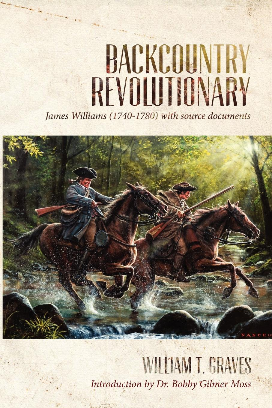 William T. Graves Backcountry Revolutionary lyman c draper king s mountain and its heroes history of the the battle of king s mountain october 7th 1780 and the events which led up to it