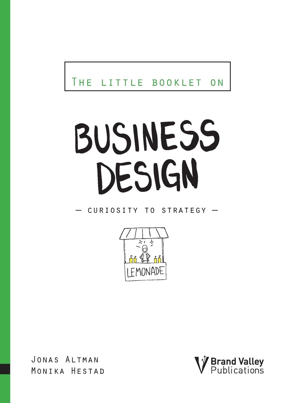 Jonas Altman, Monika Hestad The Little Booklet on Business Design demystifying learning traps in a new product innovation process