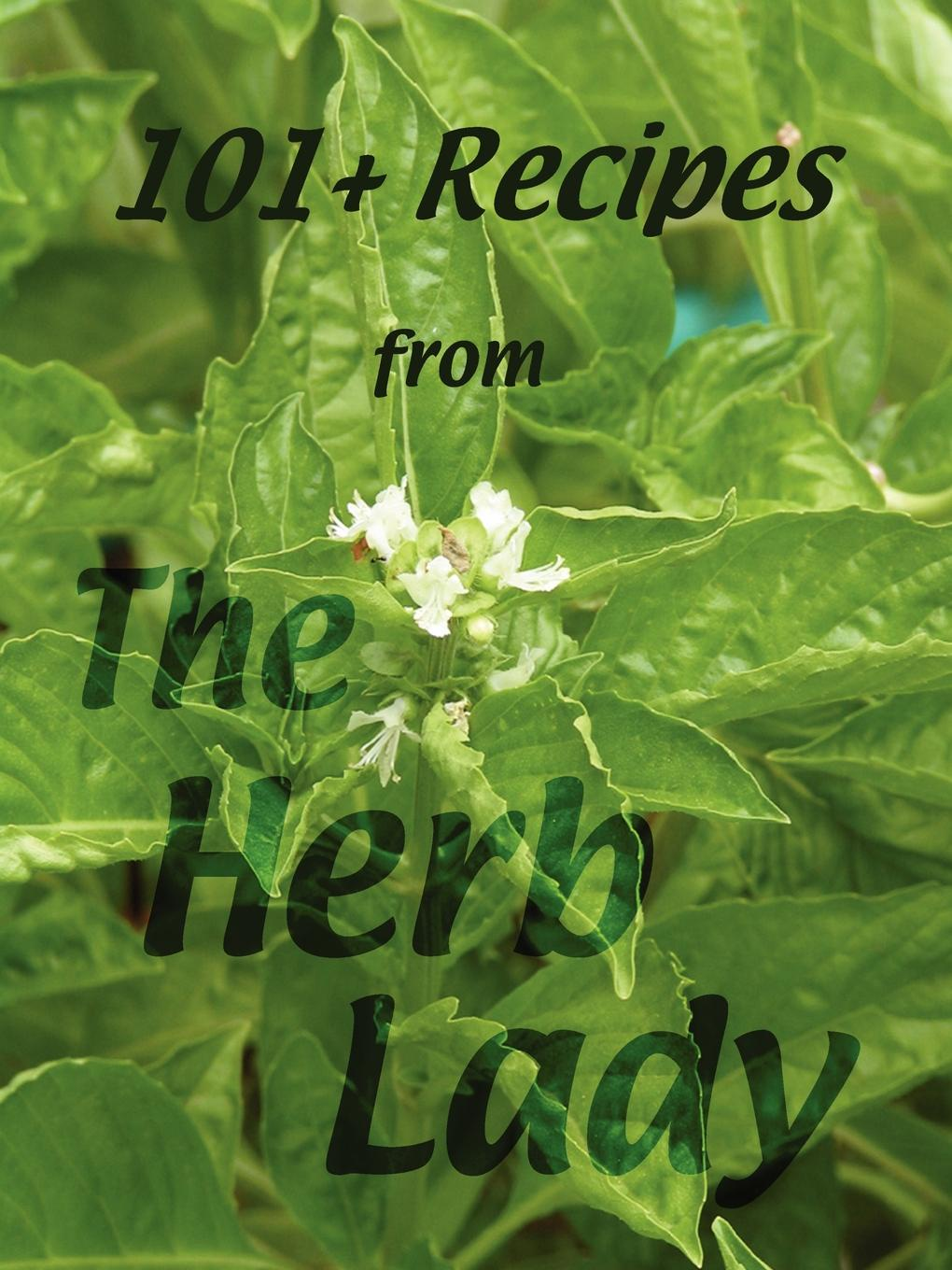 Catherine Crowley 101. Recipes from the Herb Lady suzanne dejohn herb gardening for dummies