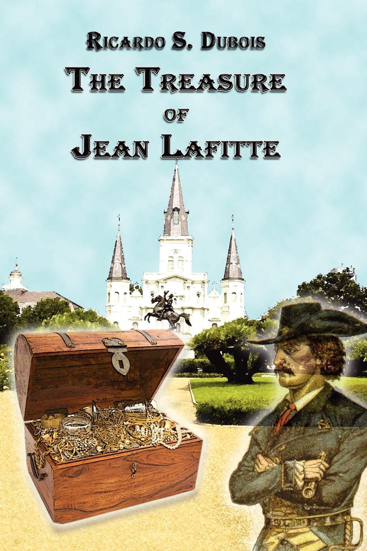 Ricardo Dubois The Treasure of Jean Lafitte william pain the builder s pocket treasure