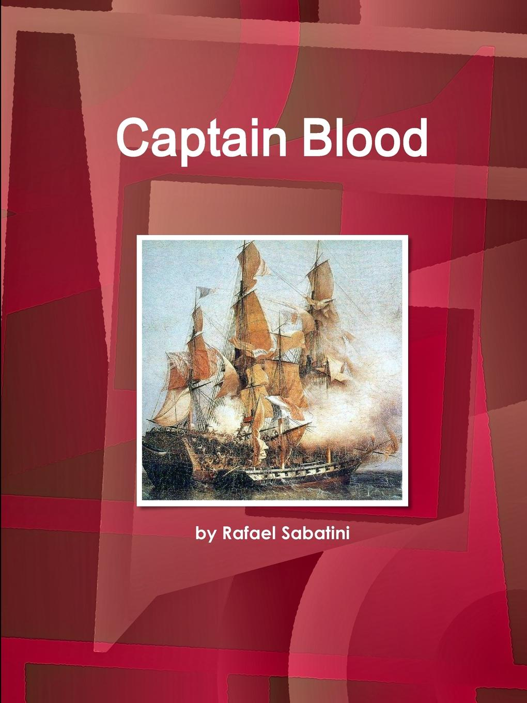 by Rafael Sabatini Captain Blood rafael