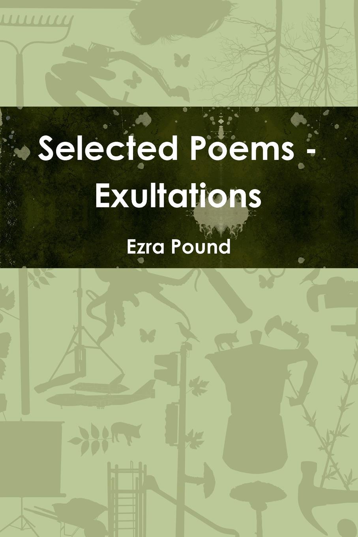 Ezra Pound Selected Poems - Exultations