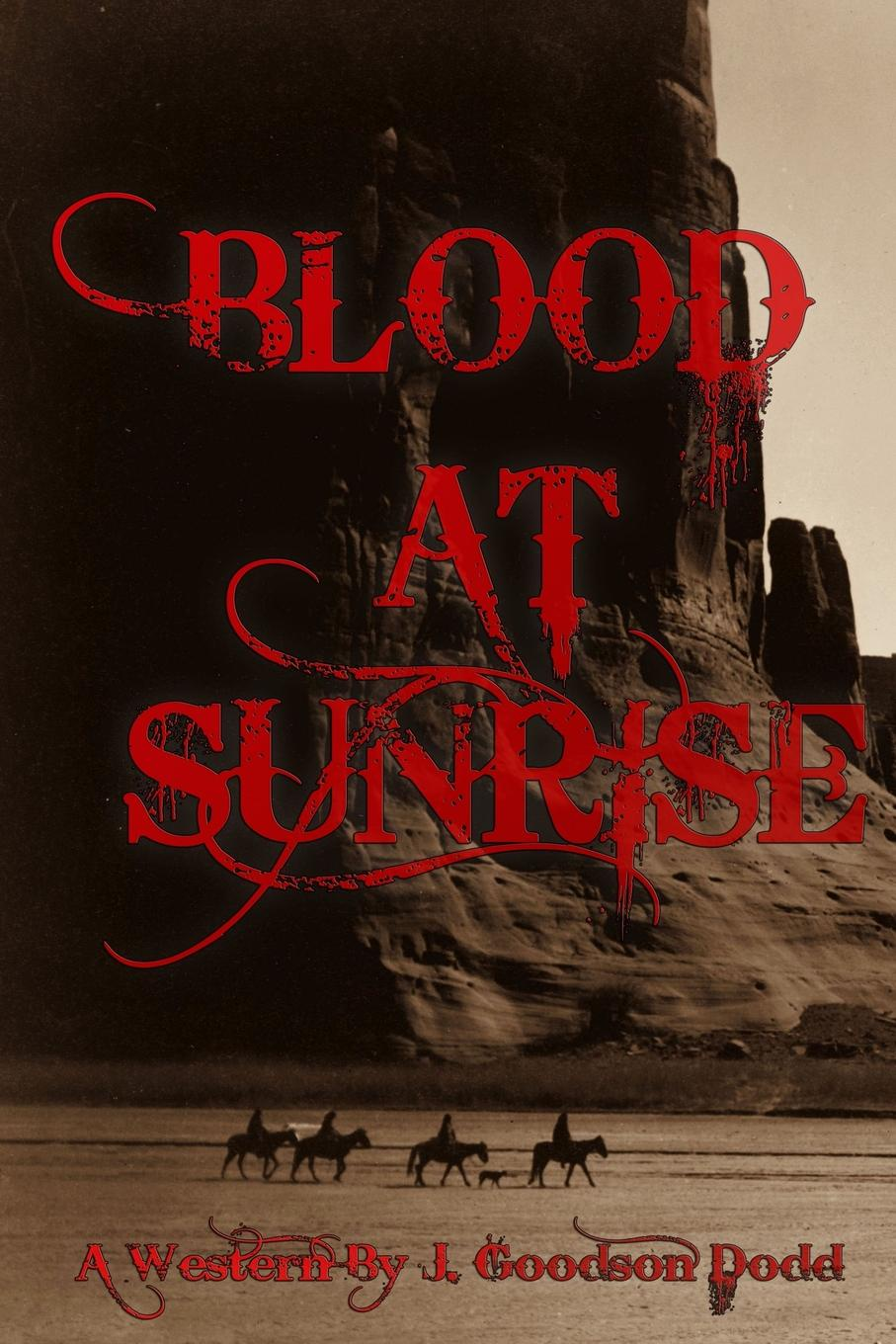 J. Goodson Dodd Blood at Sunrise printio sheriff