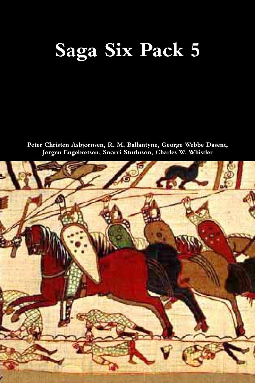 Peter Christen Asbjornsen, R. M. Ballantyne, George Webbe Dasent Saga Six Pack 5 александр дюма the countess dubarry introd by r brimley johnson illustrated by r w matthews