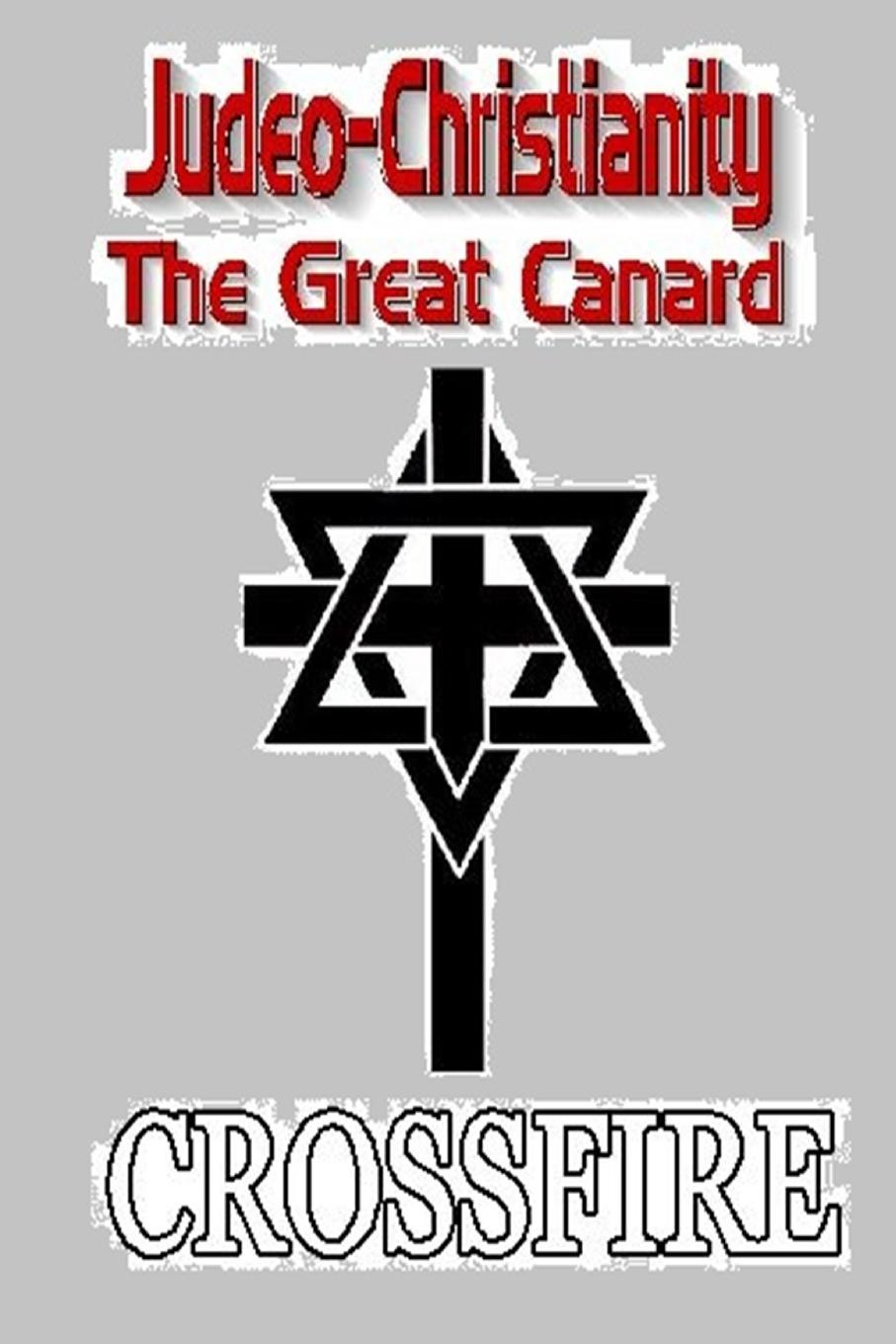 Crossfire Judeo-Christianity, The Great Canard crossfire publications why