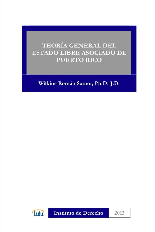 WILKINS ROMAN SAMOT TEORIA GENERAL DEL ESTADO LIBRE ASOCIADO DE PUERTO RICO los otros los otros kapsbergiana
