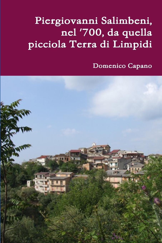 Domenico Capano Piergiovanni Salimbeni, nel .700, da quella picciola Terra di Limpidi nuovo espresso 1 libro dello studente e esercizi corso di italiano dvd rom