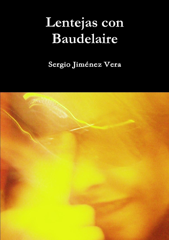 Sergio Jiménez Vera Lentejas con Baudelaire carles brunet una ilusi n con carles