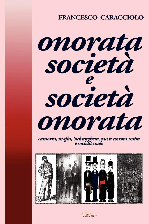Francesco Caracciolo onorata societa e societa onorata francesco caracciolo onorata societa e societa onorata