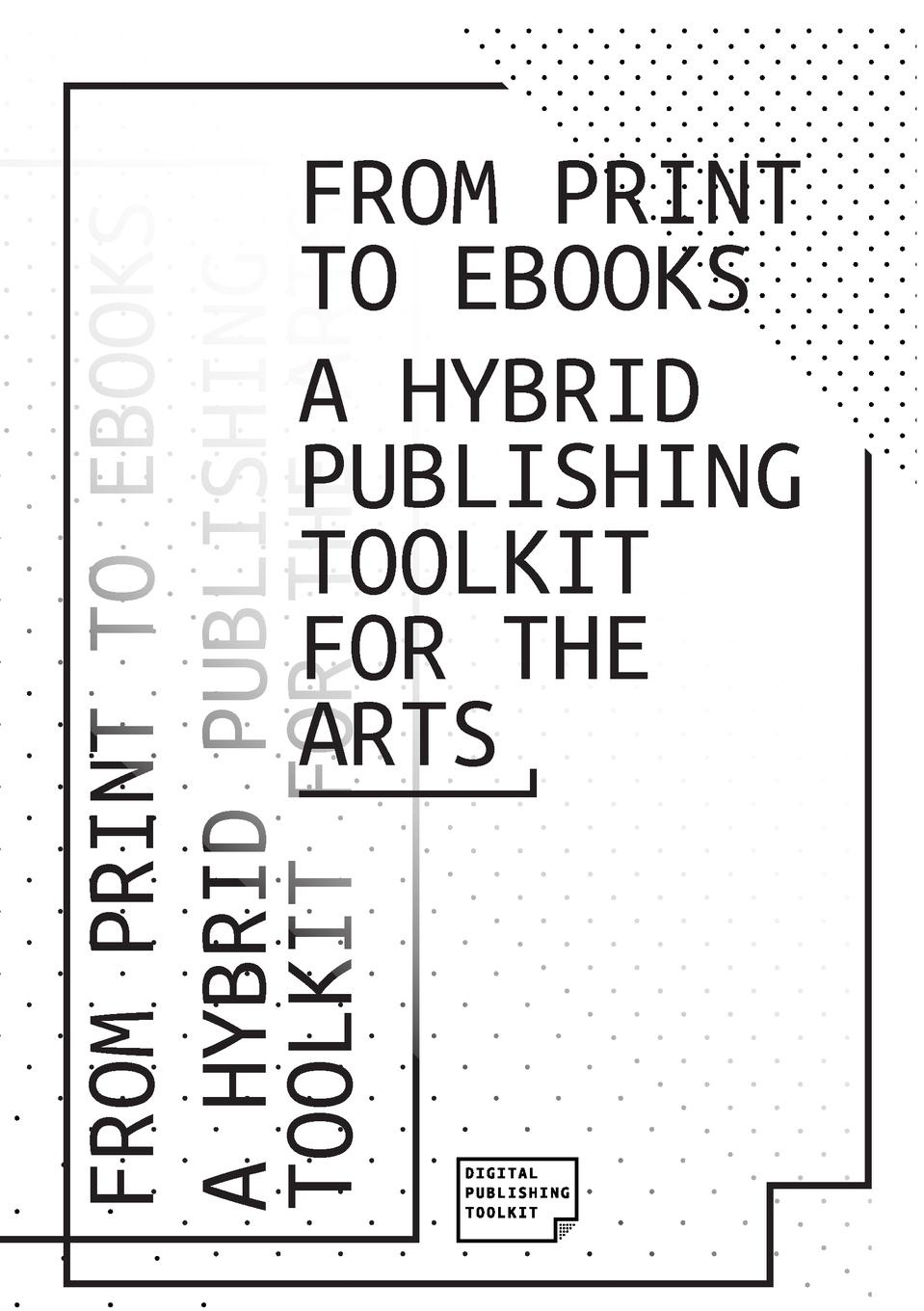 DPT Collective From Print to Ebooks. A Hybrid Publishing Toolkit for the Arts real nordic living design food art travel