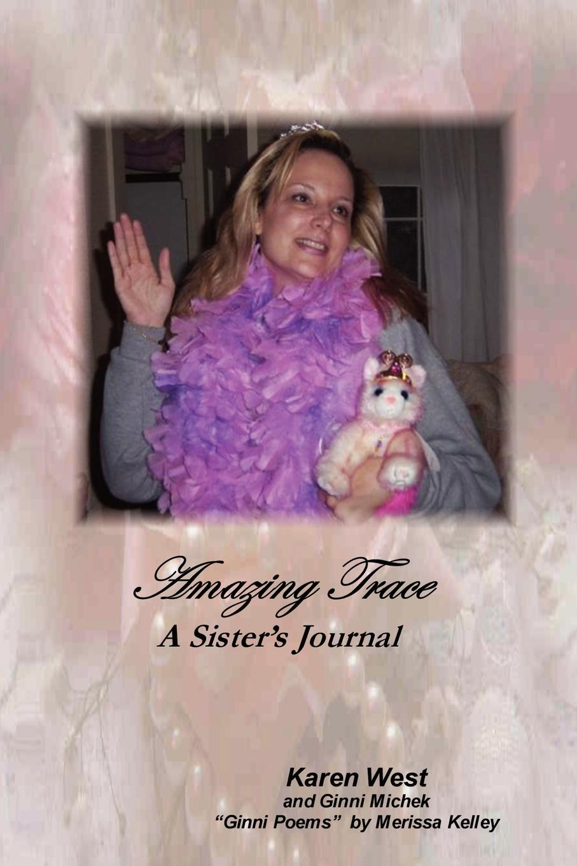 Karen West Amazing Trace - A Sister.s Journal karen fredricks s microsoft office live for dummies