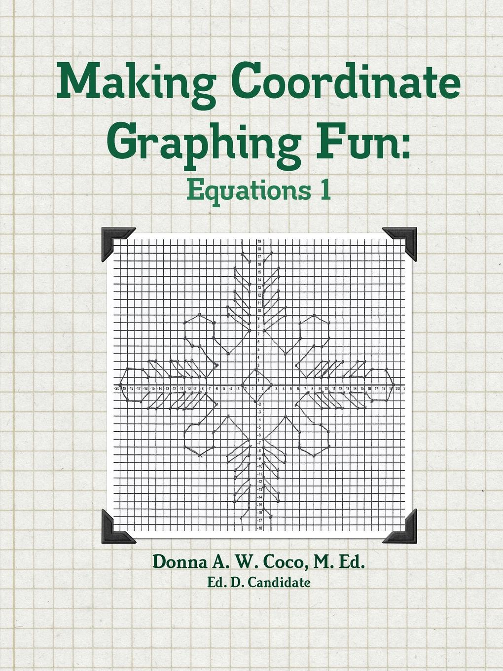 Donna Coco Making Coordinate Graphing Fun. Equations 1 french in one click book with cd