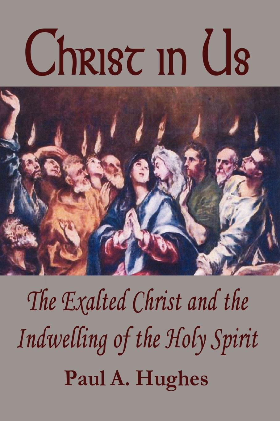 Paul Hughes Christ in Us. The Exalted Christ and the Indwelling of the Holy Spirit лонгслив printio the spirit of 69